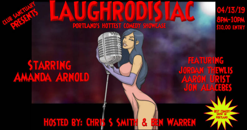 Laughrodisiac April Comedy Showcase