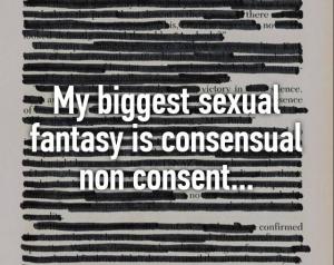 Consensual Non Consent!